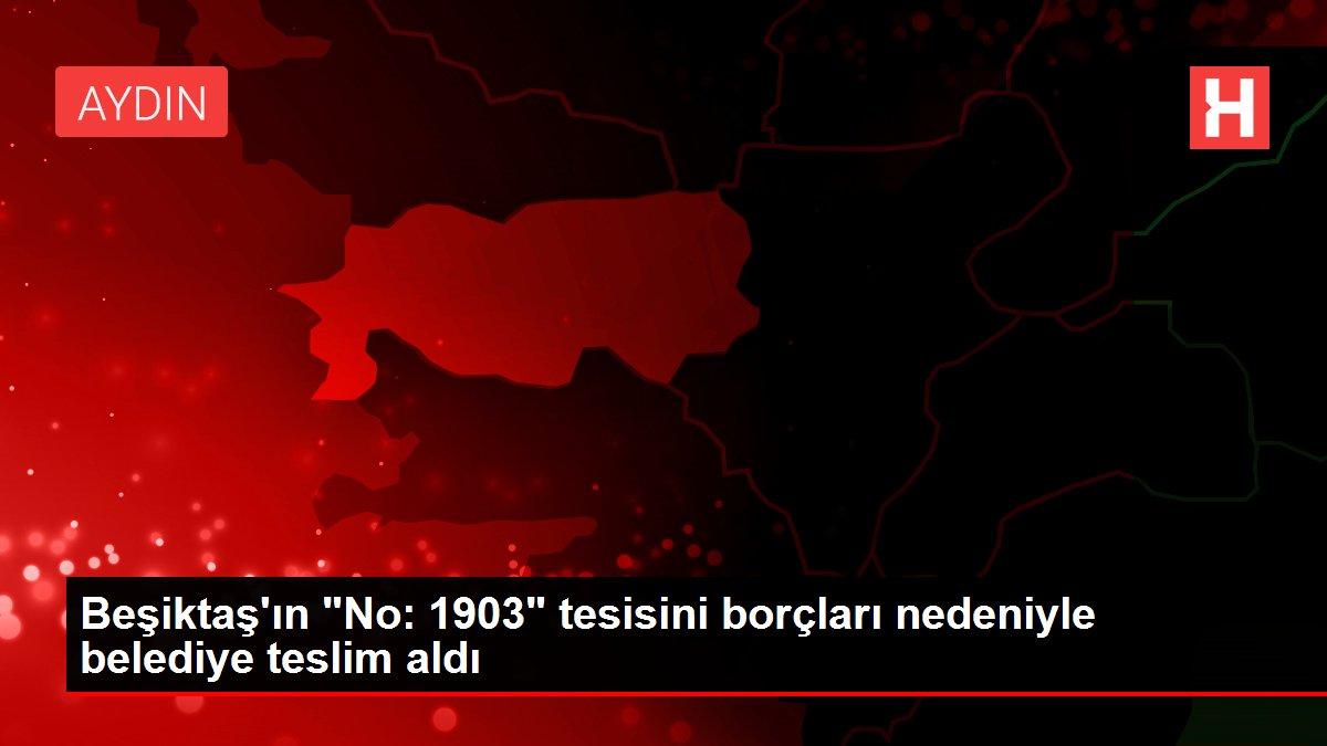 Beşiktaş'ın No: 1903 tesisini borçları nedeniyle belediye teslim aldı