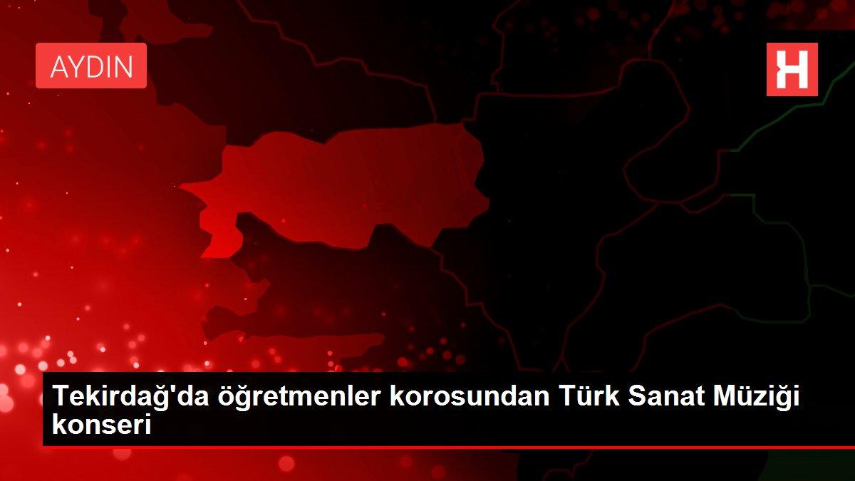 Tekirdağ'da öğretmenler korosundan Türk Sanat Müziği konseri