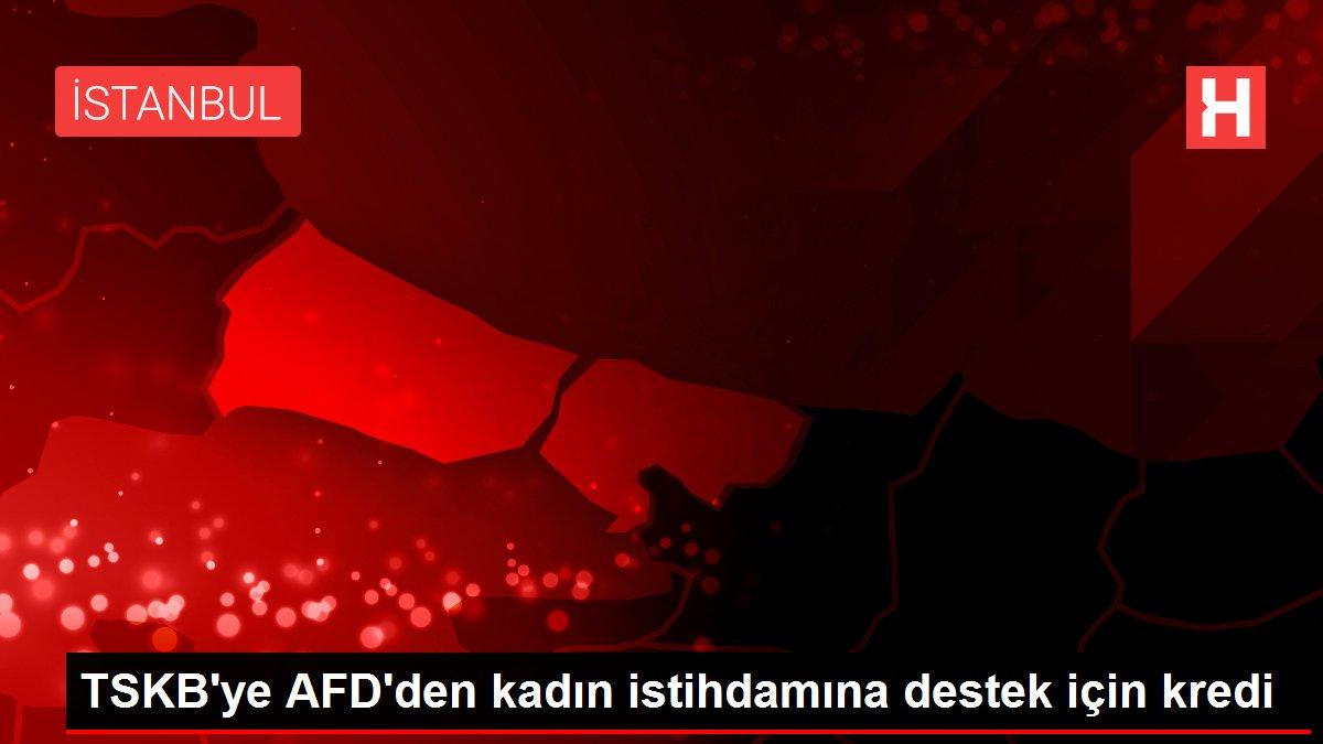 TSKB'ye AFD'den kadın istihdamına destek için kredi