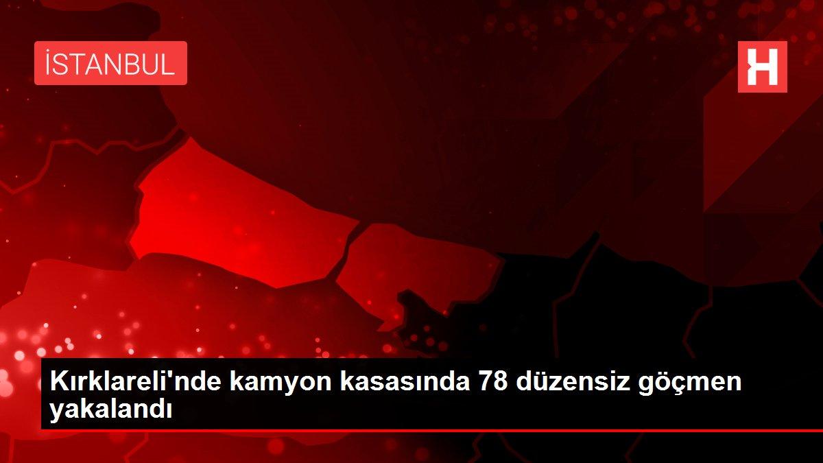 Kırklareli'nde kamyon kasasında 78 düzensiz göçmen yakalandı