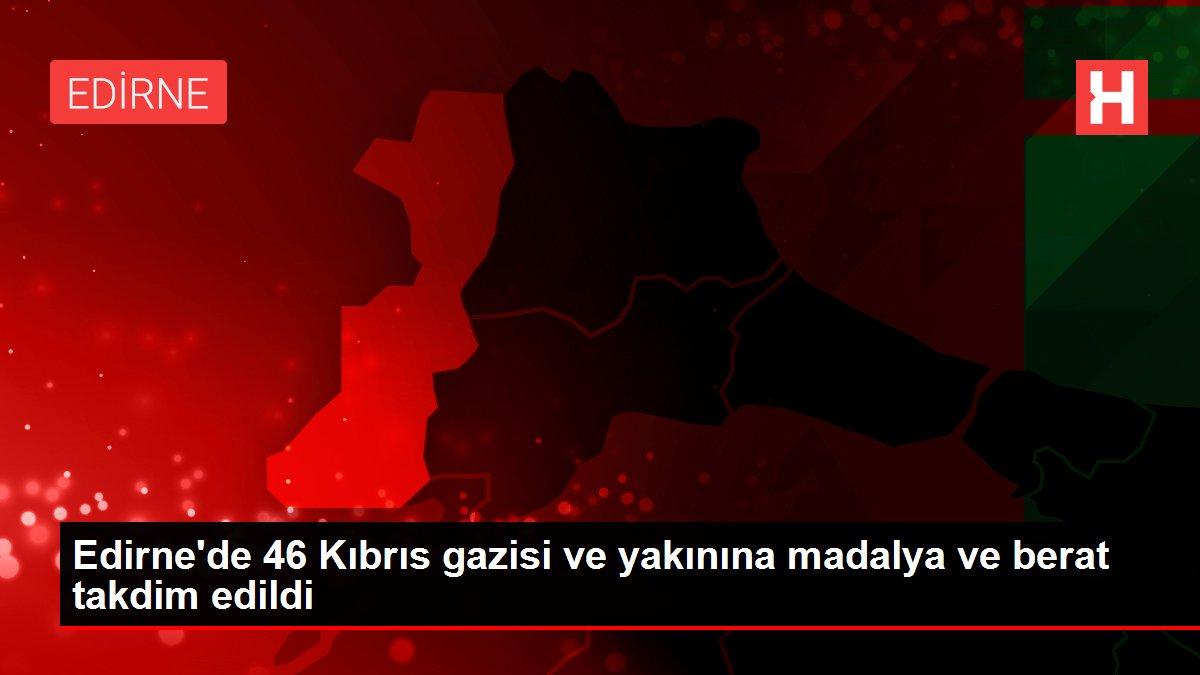 Edirne'de 46 Kıbrıs gazisi ve yakınına madalya ve berat takdim edildi