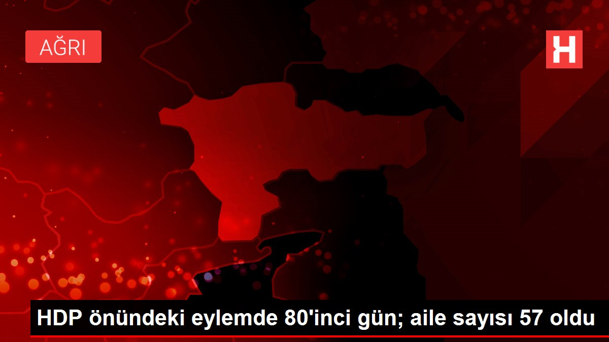 HDP önündeki eylemde 80'inci gün; aile sayısı 57 oldu
