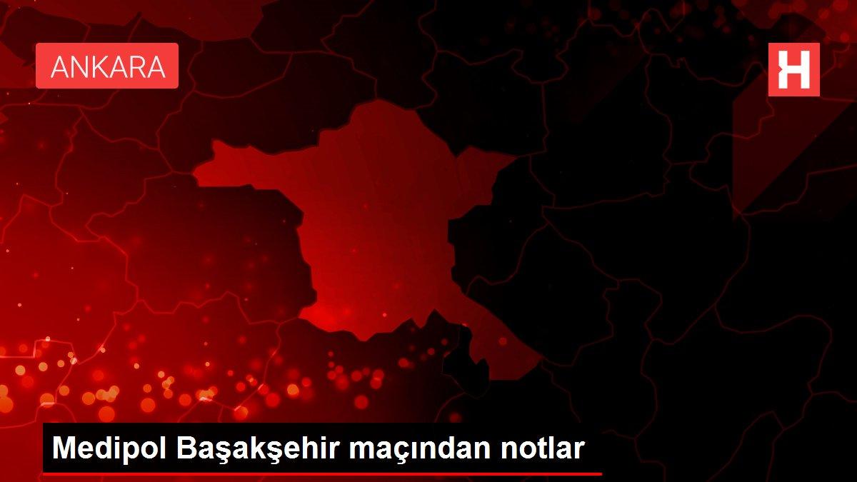 Medipol Başakşehir maçından notlar