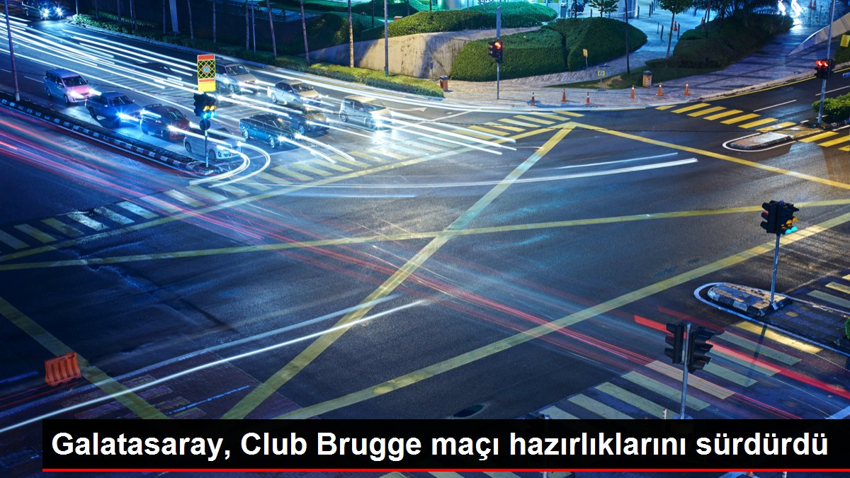 Galatasaray, Club Brugge maçı hazırlıklarını sürdürdü