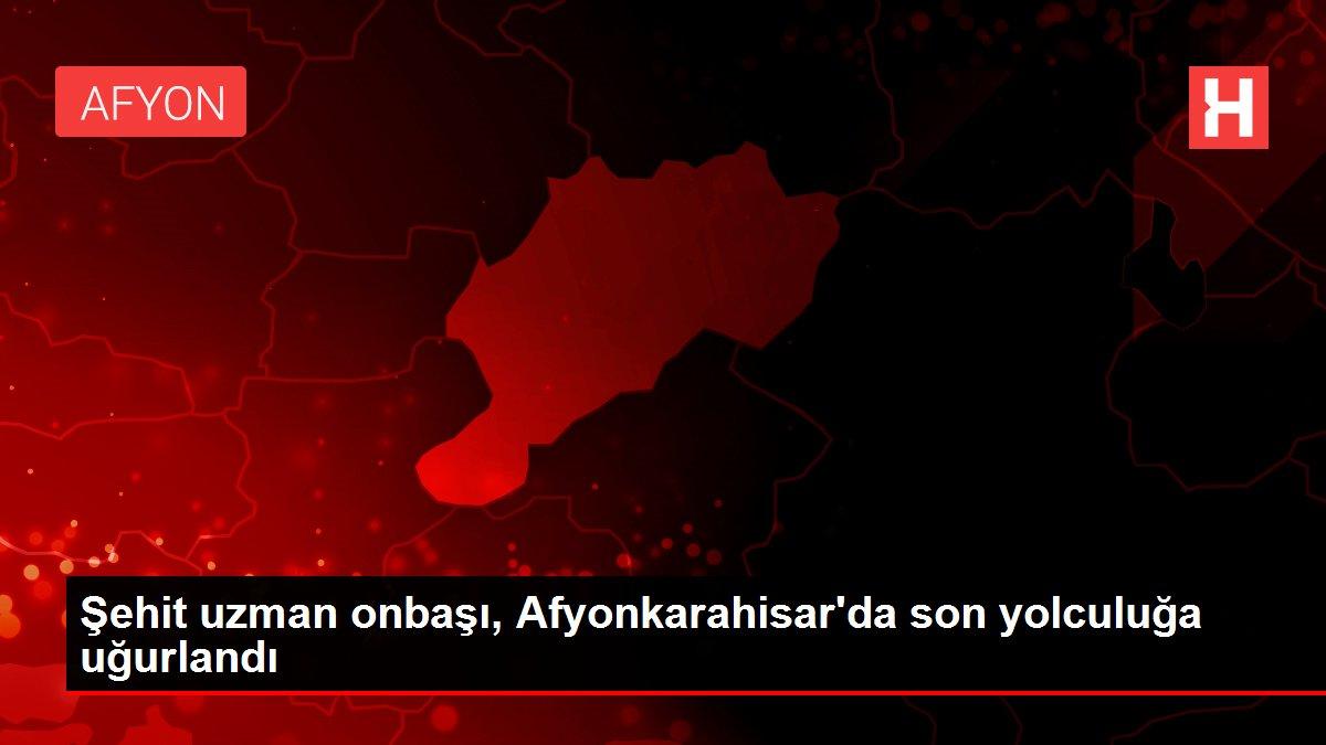 Şehit uzman onbaşı, Afyonkarahisar'da son yolculuğa uğurlandı