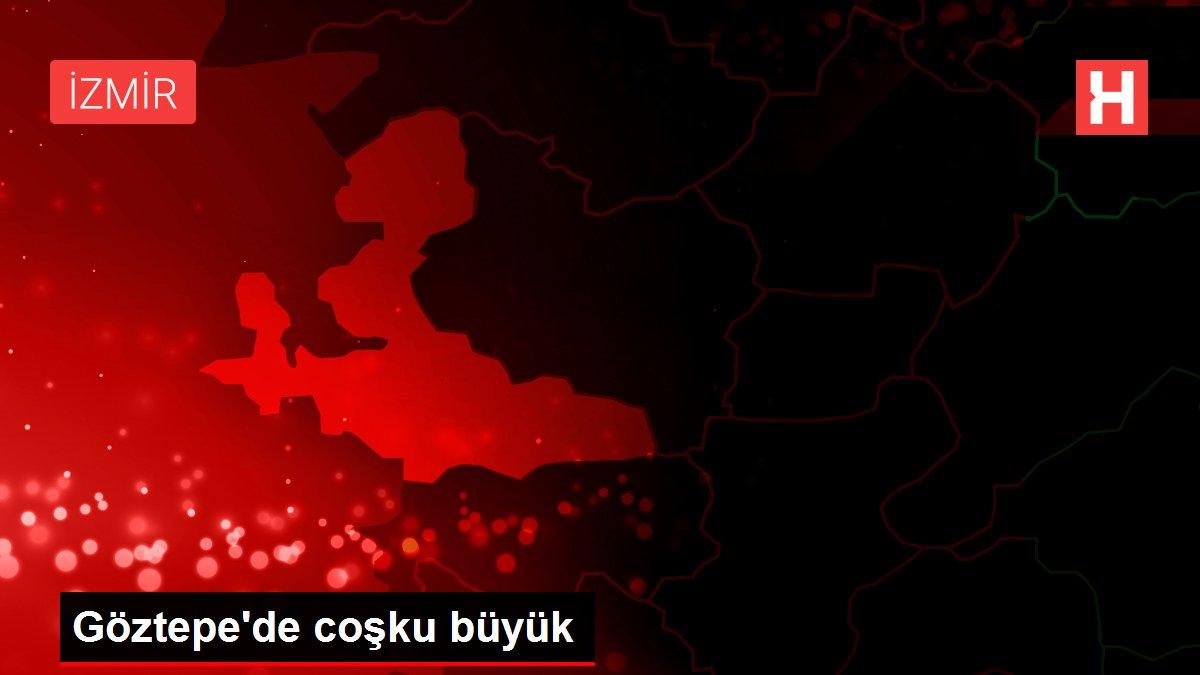 Göztepe'de coşku büyük