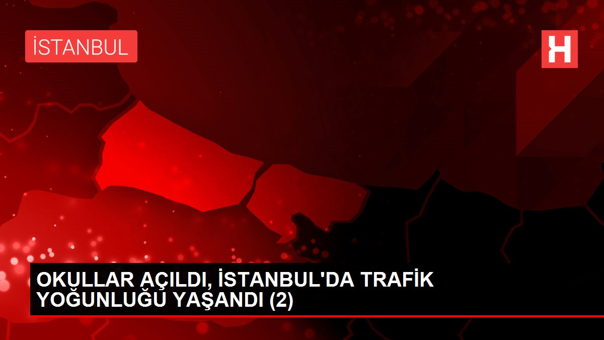 OKULLAR AÇILDI, İSTANBUL'DA TRAFİK YOĞUNLUĞU YAŞANDI (2)