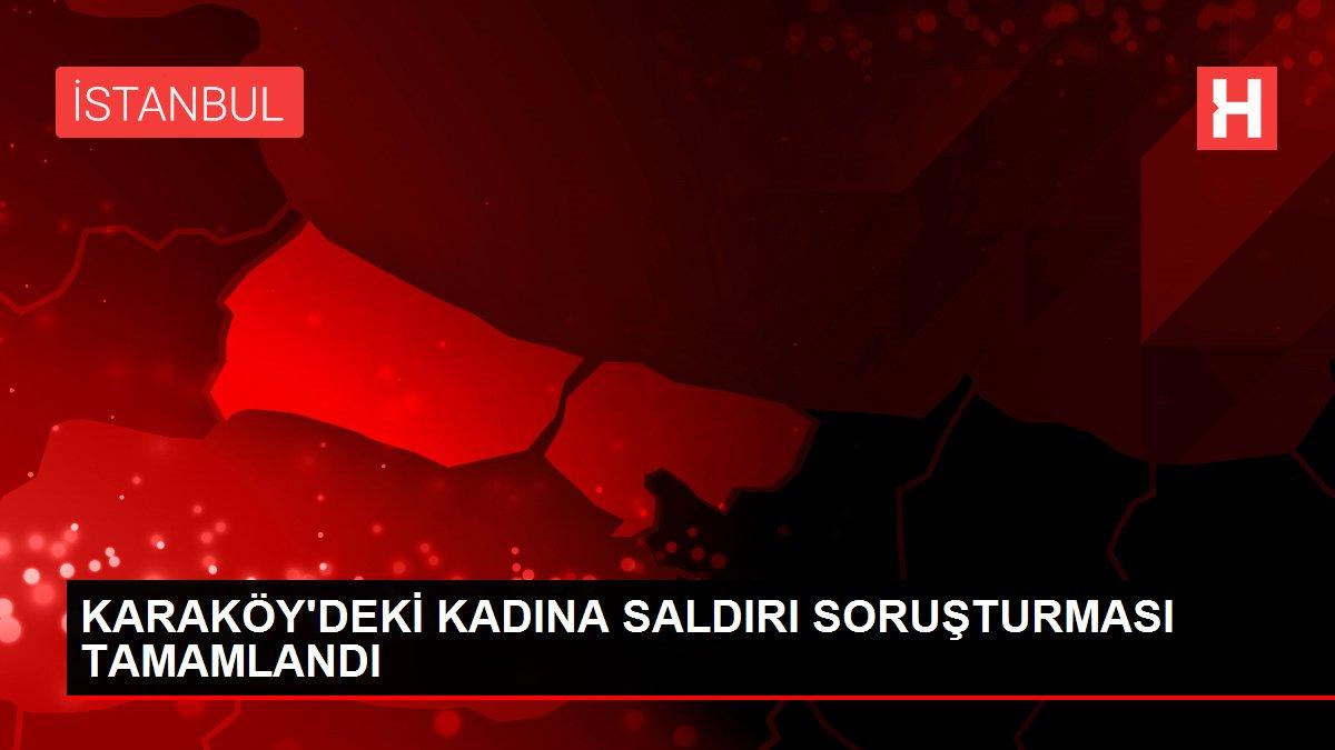 KARAKÖY'DEKİ KADINA SALDIRI SORUŞTURMASI TAMAMLANDI