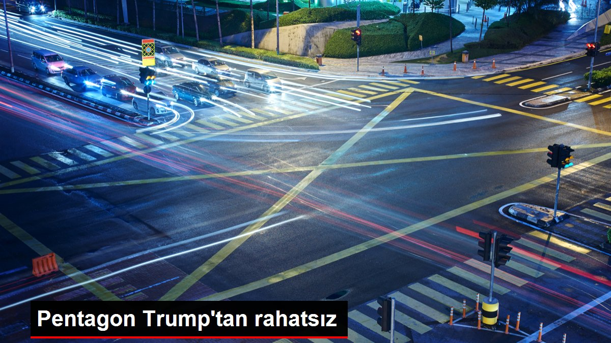 Pentagon Trump'tan rahatsız