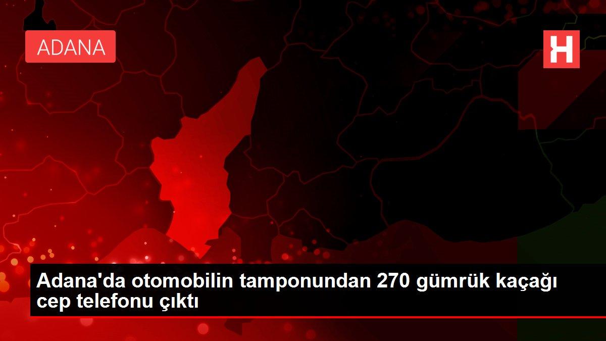 Adana'da otomobilin tamponundan 270 gümrük kaçağı cep telefonu çıktı