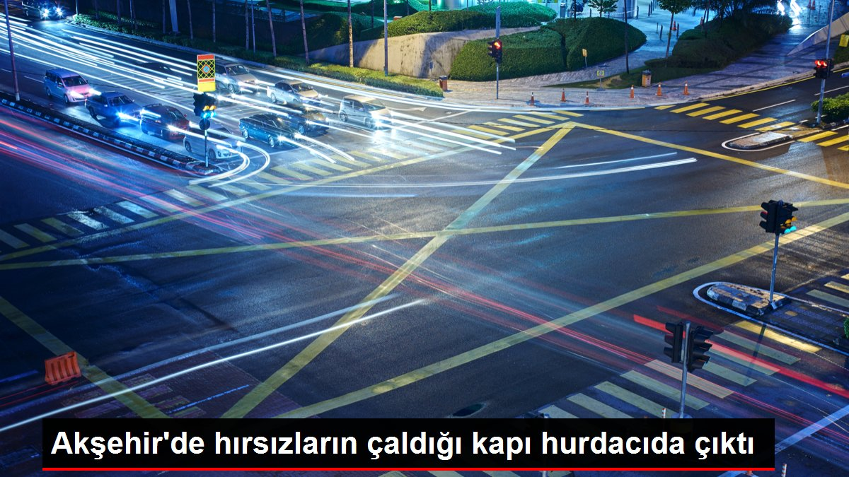 Akşehir'de hırsızların çaldığı kapı hurdacıda çıktı