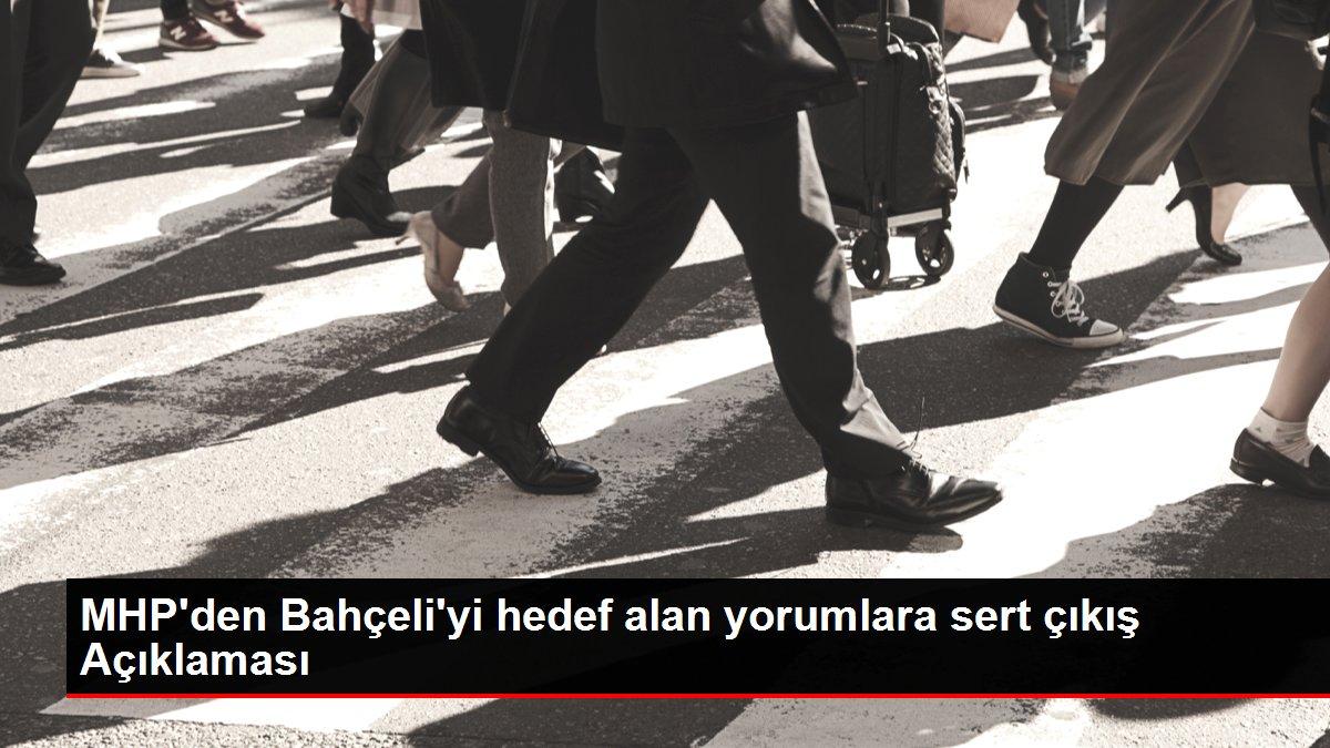 MHP'den Bahçeli'yi hedef alan yorumlara sert çıkış Açıklaması