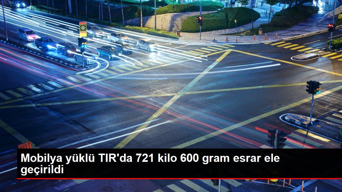 Mobilya yüklü TIR'da 721 kilo 600 gram esrar ele geçirildi
