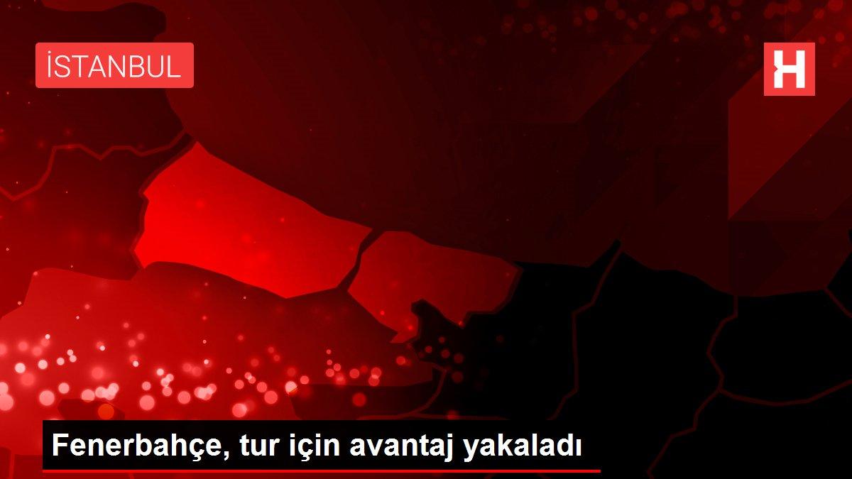 Fenerbahçe, tur için avantaj yakaladı