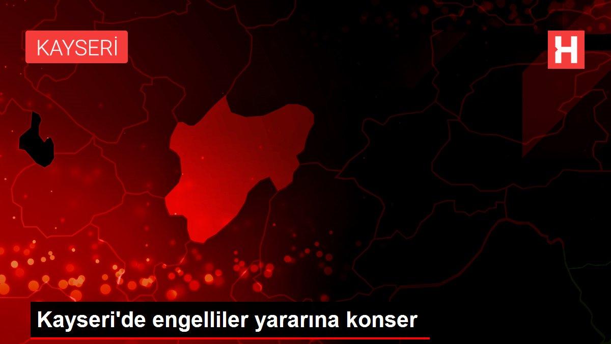 Kayseri'de engelliler yararına konser
