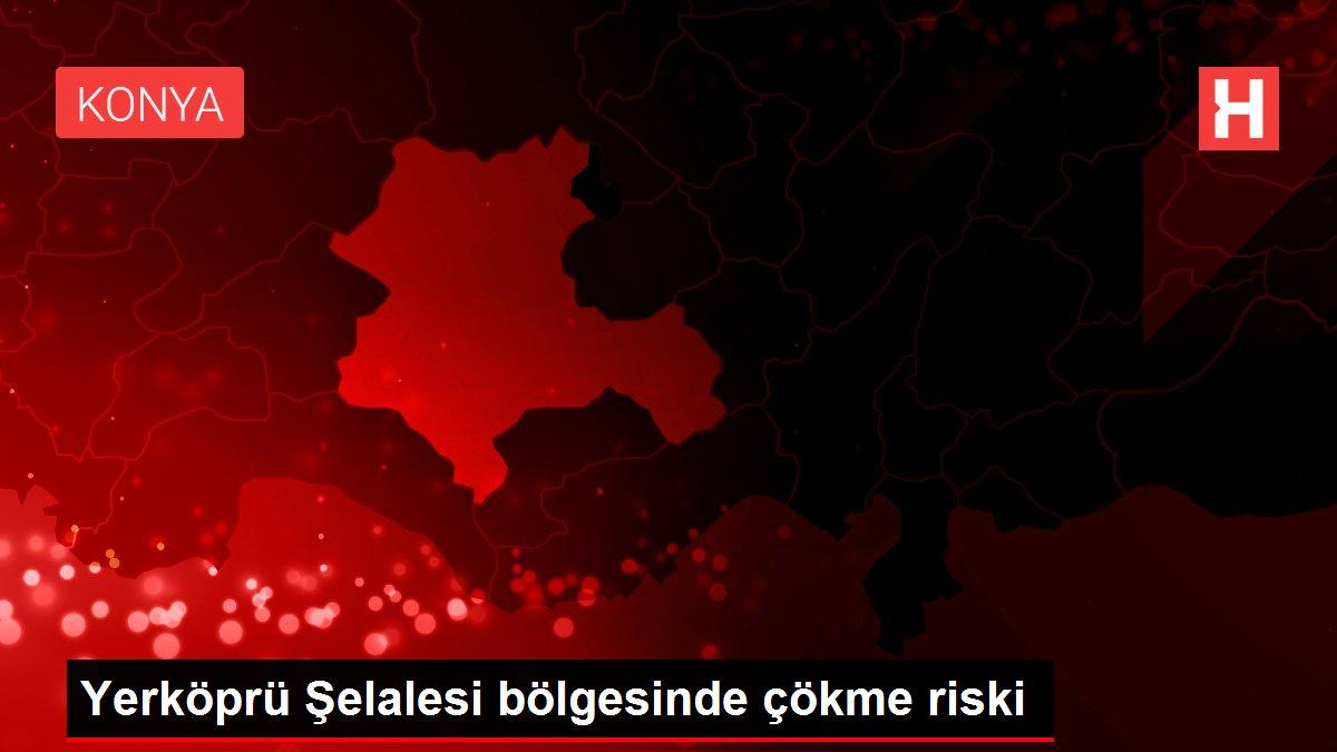 Yerköprü Şelalesi bölgesinde çökme riski