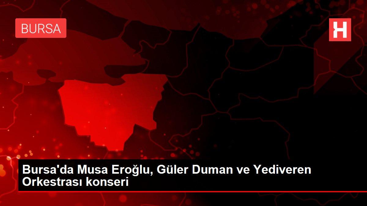 Bursa'da Musa Eroğlu, Güler Duman ve Yediveren Orkestrası konseri