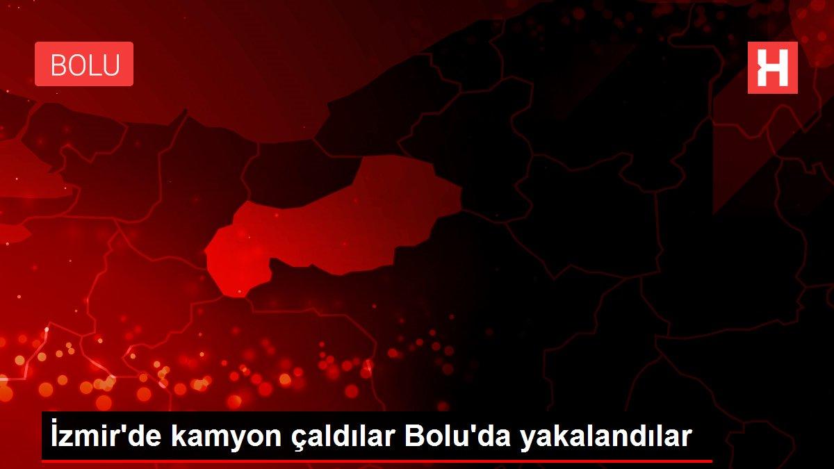 İzmir'de kamyon çaldılar Bolu'da yakalandılar
