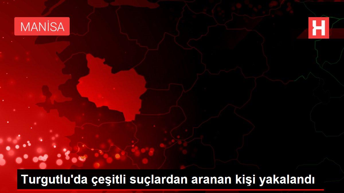 Turgutlu'da çeşitli suçlardan aranan kişi yakalandı