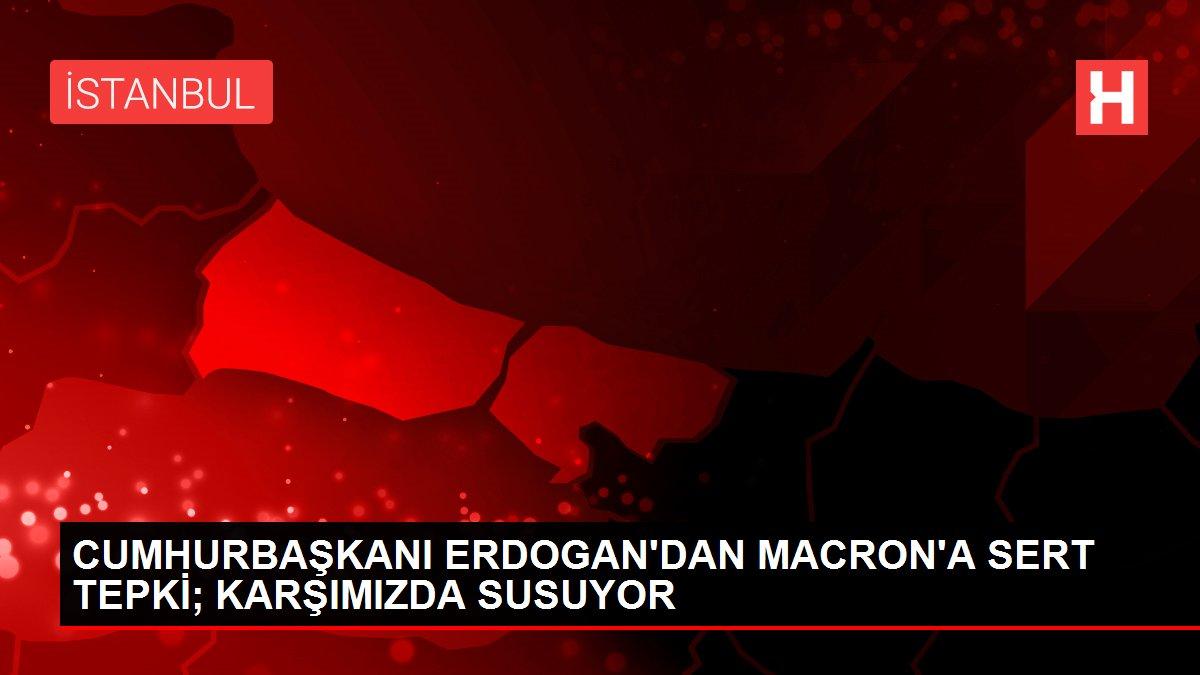 CUMHURBAŞKANI ERDOGAN'DAN MACRON'A SERT TEPKİ; KARŞIMIZDA SUSUYOR