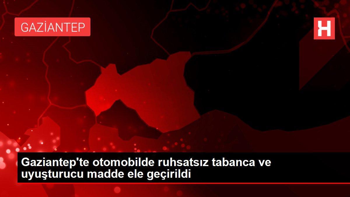 Gaziantep'te otomobilde ruhsatsız tabanca ve uyuşturucu madde ele geçirildi