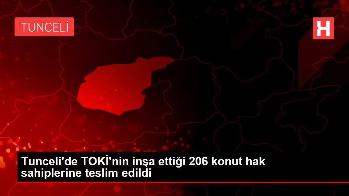 Tunceli'de TOKİ'nin inşa ettiği 206 konut hak sahiplerine teslim edildi