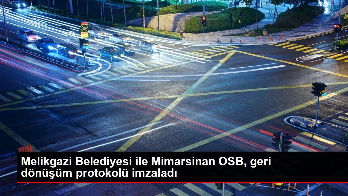 Melikgazi Belediyesi ile Mimarsinan OSB, geri dönüşüm protokolü imzaladı