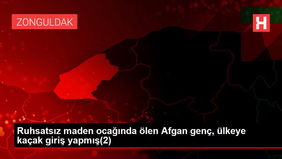 Ruhsatsız maden ocağında ölen Afgan genç, ülkeye kaçak giriş yapmış(2)