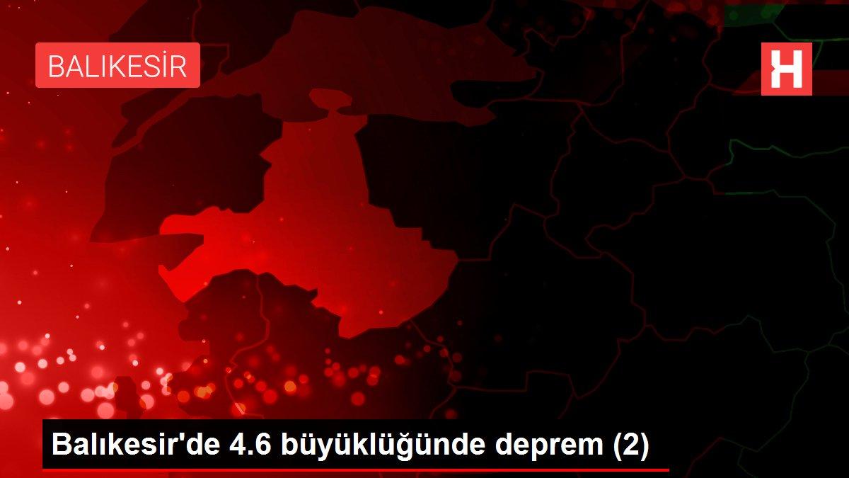 Balıkesir'de 4.6 büyüklüğünde deprem (2)