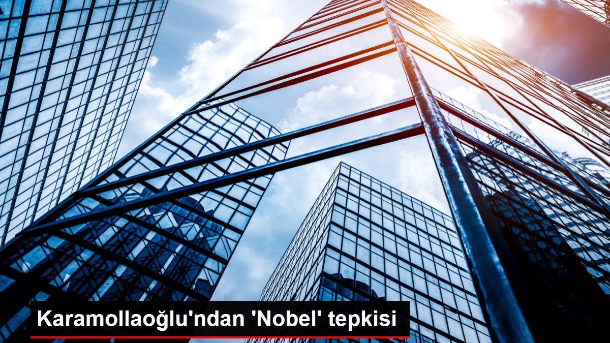 Karamollaoğlu'ndan 'Nobel' tepkisi