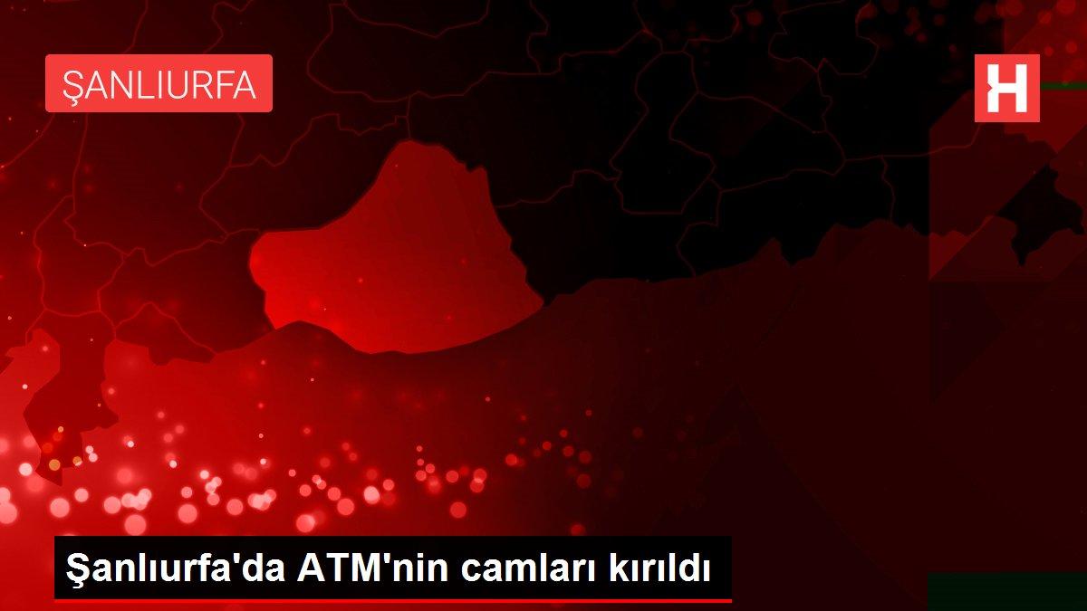 Şanlıurfa'da ATM'nin camları kırıldı