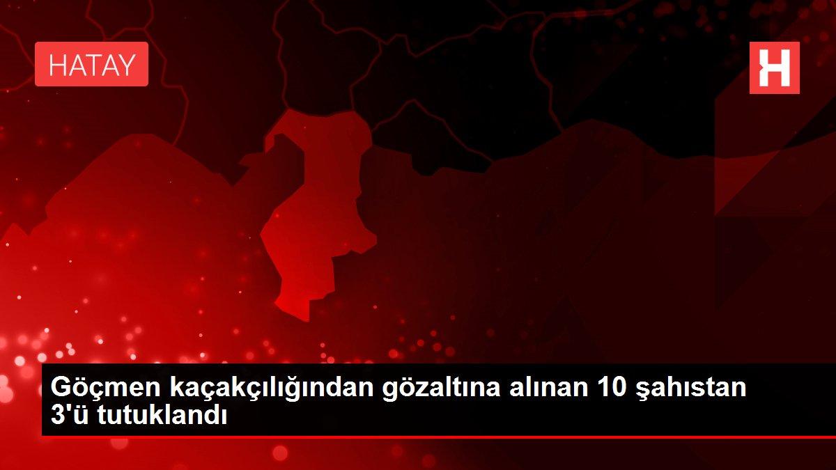 Göçmen kaçakçılığından gözaltına alınan 10 şahıstan 3'ü tutuklandı