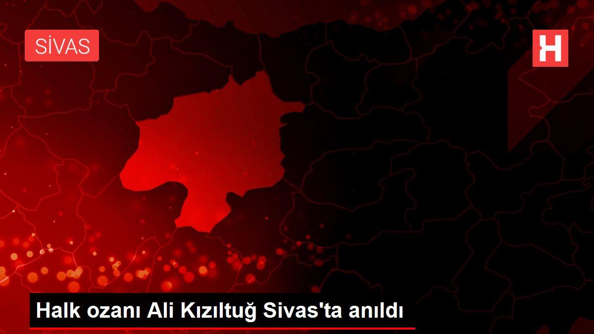 Halk ozanı Ali Kızıltuğ Sivas'ta anıldı