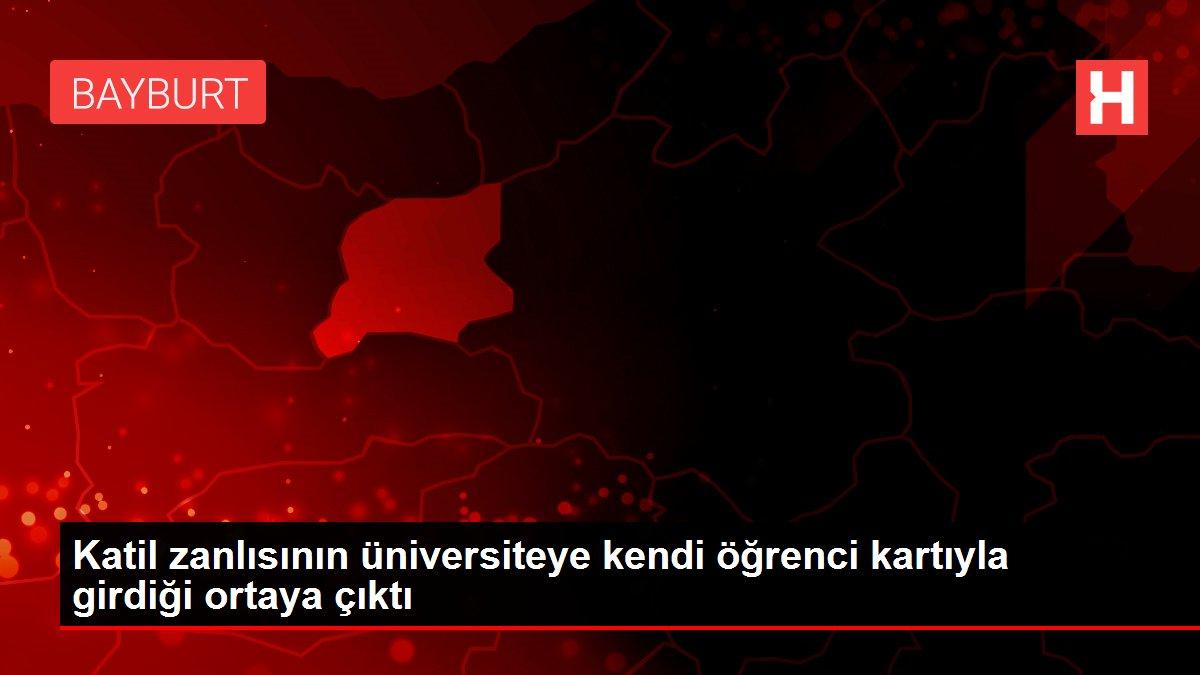 Katil zanlısının üniversiteye kendi öğrenci kartıyla girdiği ortaya çıktı