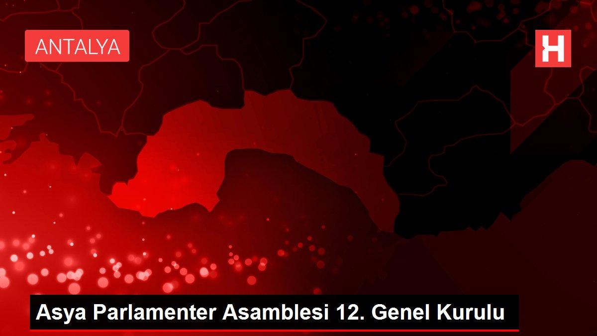 Asya Parlamenter Asamblesi 12. Genel Kurulu