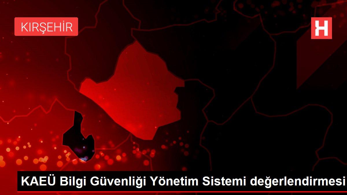 KAEÜ Bilgi Güvenliği Yönetim Sistemi değerlendirmesi