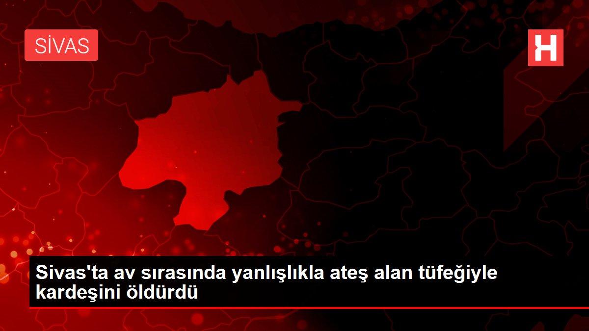 Sivas'ta av sırasında yanlışlıkla ateş alan tüfeğiyle kardeşini öldürdü