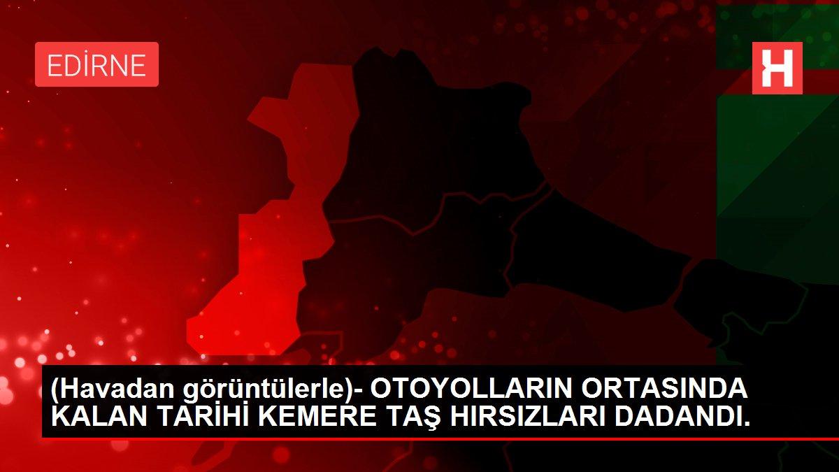 (Havadan görüntülerle)- OTOYOLLARIN ORTASINDA KALAN TARİHİ KEMERE TAŞ HIRSIZLARI DADANDI.