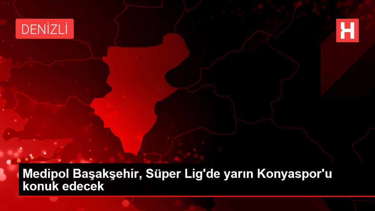 Medipol Başakşehir, Süper Lig'de yarın Konyaspor'u konuk edecek