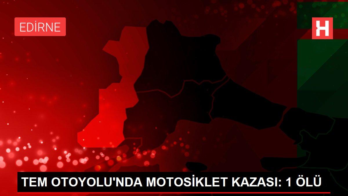 TEM OTOYOLU'NDA MOTOSİKLET KAZASI: 1 ÖLÜ