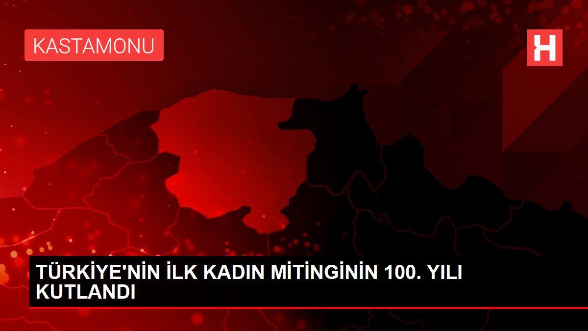 TÜRKİYE'NİN İLK KADIN MİTİNGİNİN 100. YILI KUTLANDI