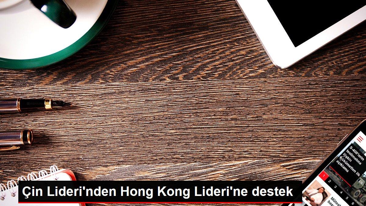Çin Lideri'nden Hong Kong Lideri'ne destek