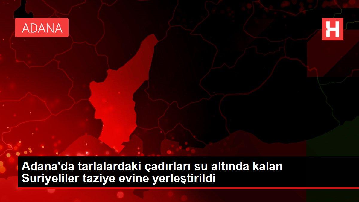 Adana'da tarlalardaki çadırları su altında kalan Suriyeliler taziye evine yerleştirildi