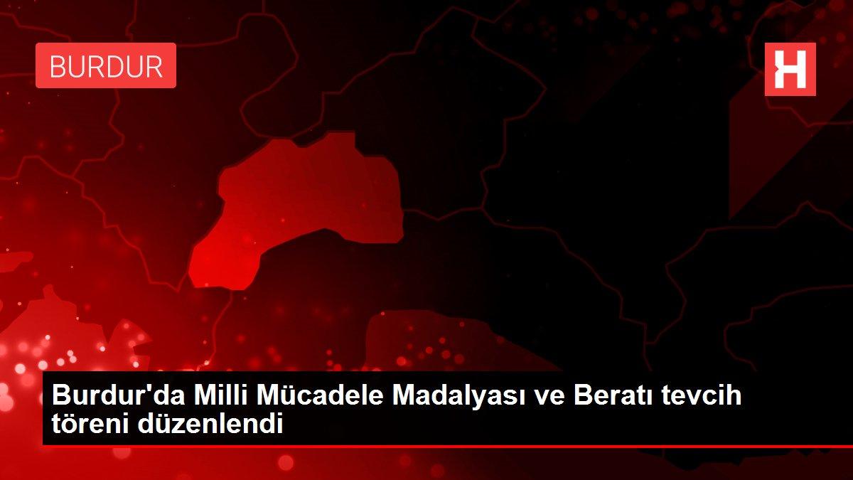 Burdur'da Milli Mücadele Madalyası ve Beratı tevcih töreni düzenlendi