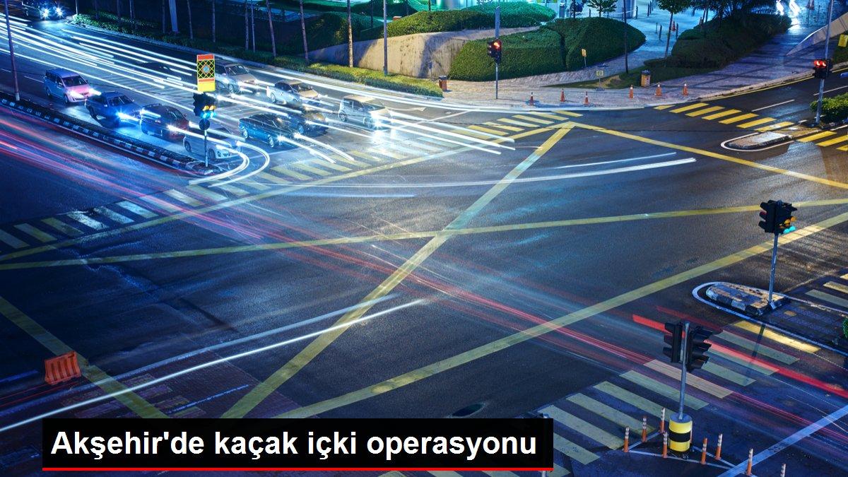 Akşehir'de kaçak içki operasyonu