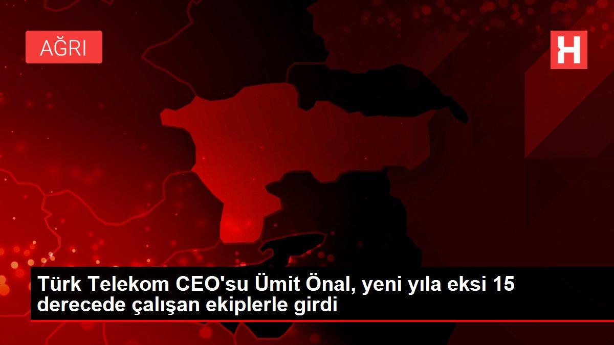 Türk Telekom CEO'su Ümit Önal, yeni yıla eksi 15 derecede çalışan ekiplerle girdi