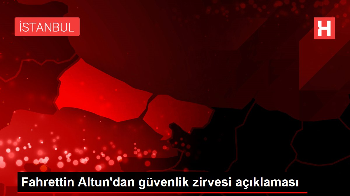 Fahrettin Altun'dan güvenlik zirvesi açıklaması