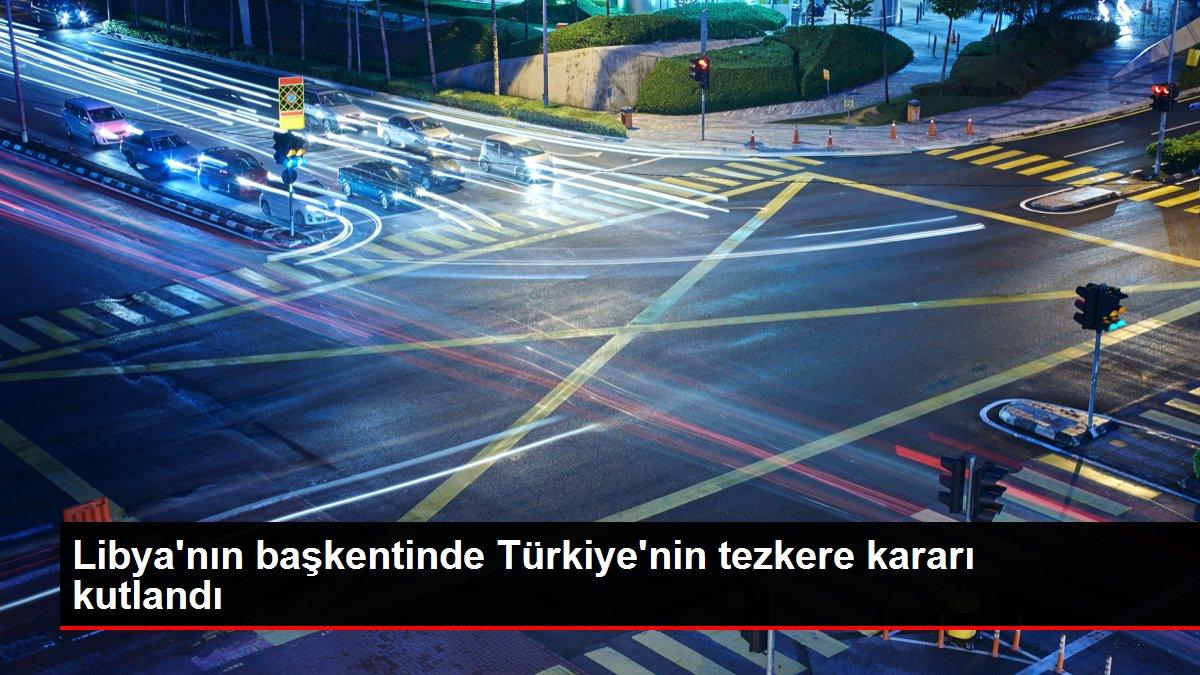 Libya'nın başkentinde Türkiye'nin tezkere kararı kutlandı