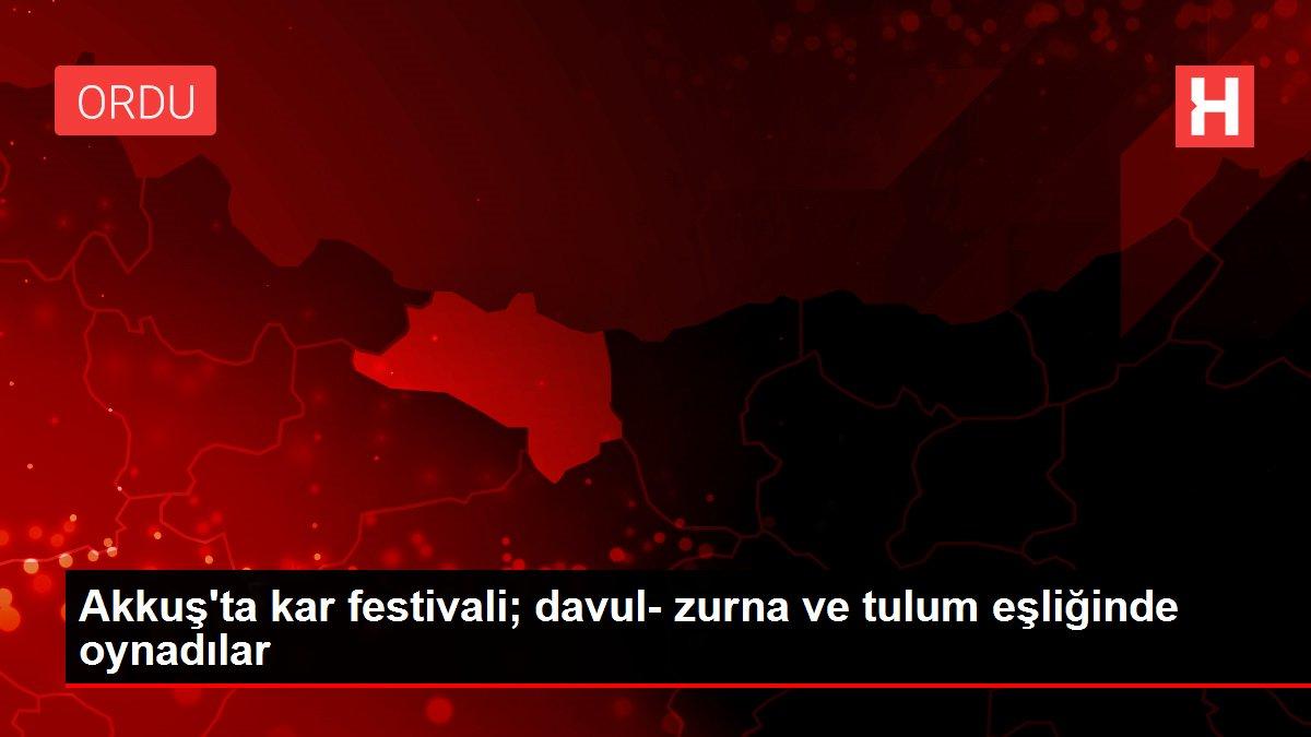 Akkuş'ta kar festivali; davul- zurna ve tulum eşliğinde oynadılar