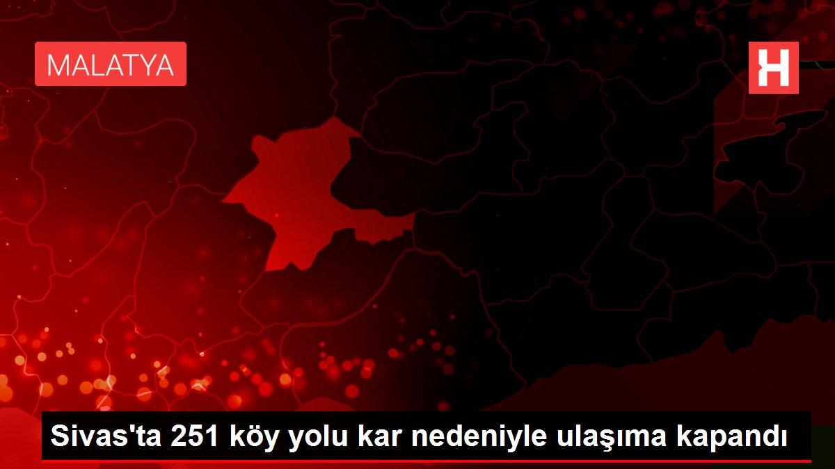 Sivas'ta 251 köy yolu kar nedeniyle ulaşıma kapandı